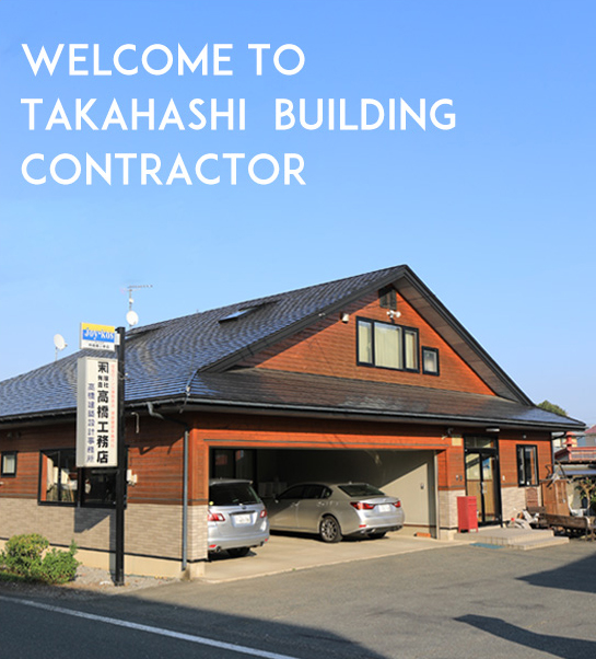 WELCOME TO TAKAHASHI BUILDING CONTRACTOR